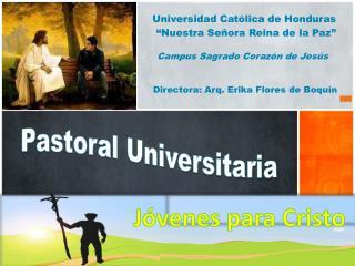 """Universidad Católica de Honduras  """"Nuestra Señora Reina de la Paz"""""""