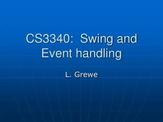 CS3340:  Swing and  Event handling