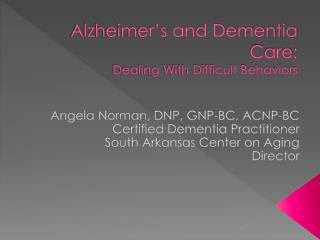 Alzheimer's and Dementia Care: Dealing With Difficult Behaviors