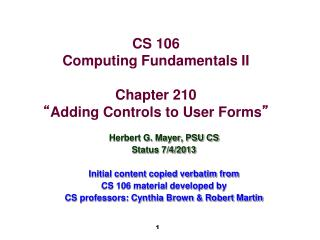 CS 106 Computing Fundamentals II Chapter 210 � Adding Controls to User Forms �