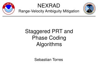 Staggered PRT and Phase Coding  Algorithms