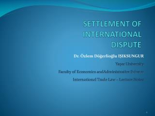 SETTLEMENT OF INTERNATIONAL DISPUTE