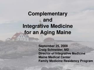 Complementary  and  Integrative Medicine  for an Aging Maine