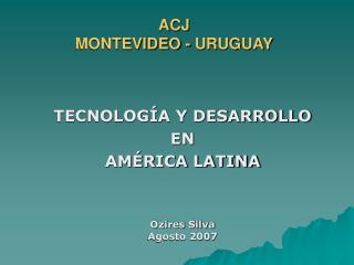ACJ MONTEVIDEO - URUGUAY