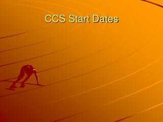 CCS Start Dates