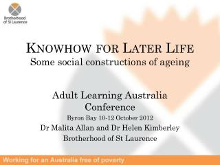 Knowhow for Later Life Some social constructions of ageing