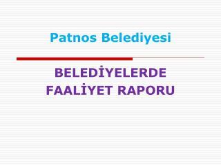 Patnos Belediyesi BELEDİYELERDE  FAALİYET RAPORU