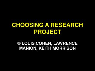 CHOOSING A RESEARCH PROJECT