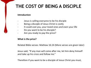 THE COST OF BEING A DISCIPLE