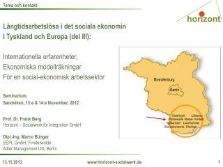 Långtidsarbetslösa i det sociala ekonomin I Tyskland och Europa (del III):