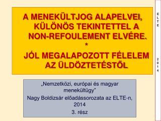 """""""Nemzetközi, európai és magyar menekültügy"""" Nagy Boldizsár előadássorozata az ELTE-n ,  2014"""