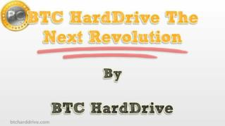 ppt-39015-BTC-HardDrive-The-Next-Revolution