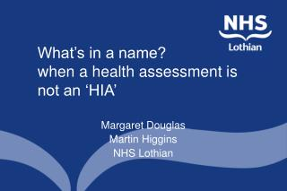 What's in a name? when a health assessment is not an 'HIA'