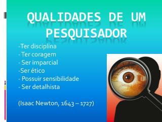 QUALIDADES DE UM PESQUISADOR