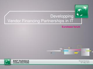 Developping  Vendor Financing Partnerships in IT