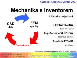Mechanika s Inventorem 1. Úvodní pojednání