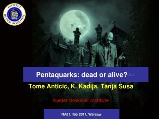 Pentaquarks : dead or alive? 