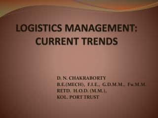 LOGISTICS MANAGEMENT:           CURRENT TRENDS