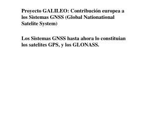 Proyecto GALILEO: Contribución europea a los Sistemas GNSS (Global Nationational Satelite System)