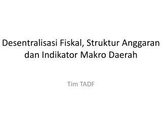 Desentralisasi Fiskal, Struktur Anggaran dan Indikator Makro Daerah