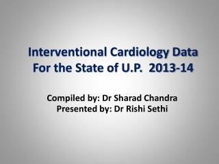 Interventional Cardiology Data For the State of U.P.  2013-14