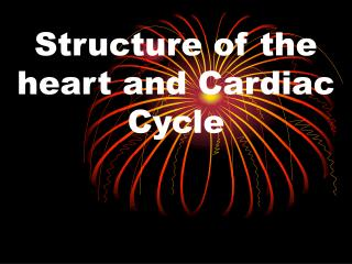 Structure of the heart and Cardiac Cycle