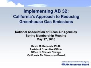 Implementing AB 32: California�s Approach to Reducing Greenhouse Gas Emissions