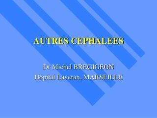 AUTRES CEPHALEES