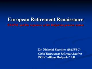 European Retirement Renaissance BASPSC and the responses of the Bulgarian pension system
