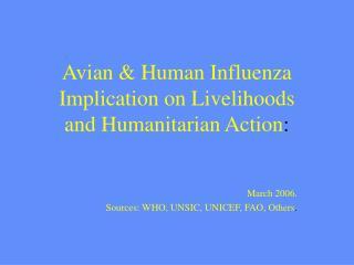 Avian  Human Influenza Implication on Livelihoods  and Humanitarian Action: