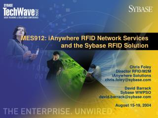 MES912: iAnywhere RFID Network Services and the Sybase RFID Solution