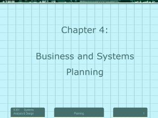 Chapter 4: Business and Systems  Planning