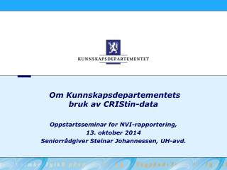 Om Kunnskapsdepartementets bruk av  CRIStin-data