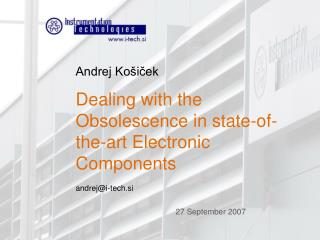 Andrej Košiček Dealing with the Obsolescence in state-of-the-art Electronic Components