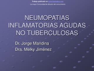 NEUMOPATIAS  INFLAMATORIAS AGUDAS NO TUBERCULOSAS