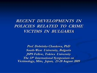RECENT  DEVELOPMENTS  IN POLICIES  RELATED  TO  CRIME VICTIMS  IN  BULGARIA