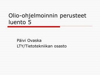Olio-ohjelmoinnin perusteet luento 5