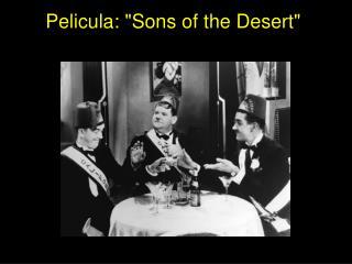 """Pelicula: """"Sons of the Desert"""""""