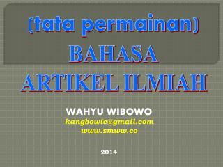 WAHYU WIBOWO kangbow ie @ gmail  smww.co 201 4