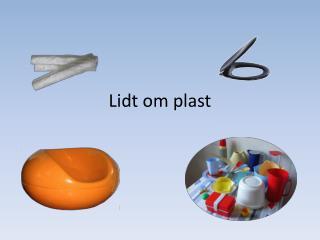 Lidt om plast