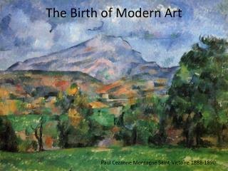 The Birth of Modern Art
