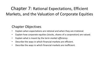 Chapter 7:  Rational Expectations, Efficient Markets, and the Valuation of Corporate Equities