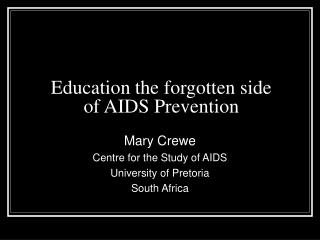 Education the forgotten side of AIDS Prevention