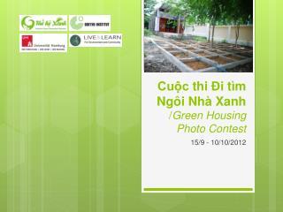 Cuộc thi Đi tìm Ngôi Nhà Xanh / Green Housing Photo Contest