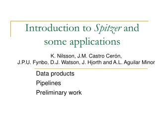Introduction to  Spitzer  and some applications