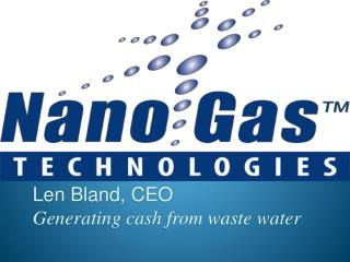 Len Bland,  CEO Generating cash from waste  water