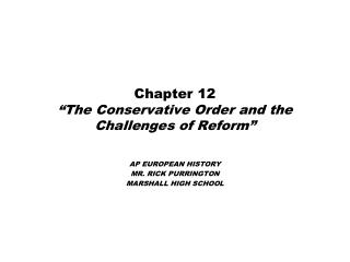 "Chapter 12 ""The Conservative Order and the Challenges of Reform"""