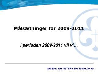 Målsætninger for 2009-2011