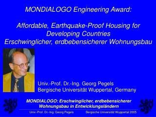 MONDIALOGO Engineering Award: Affordable, Earthquake-Proof Housing for Developing Countries
