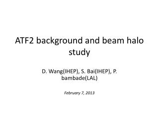 ATF2 background and beam halo study